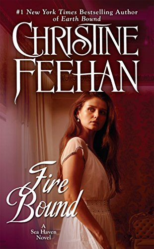 Fire Bound (A Sea Haven Novel) Christine Feehan