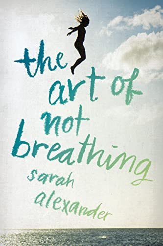 The Art of Not Breathing Sarah Alexander