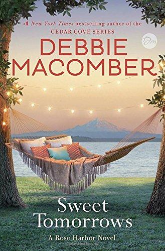 Sweet Tomorrows: A Rose Harbor Novel Debbie Macomber