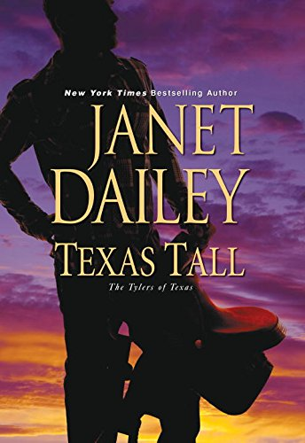 Texas Tall (The Tylers of Texas) Janet Dailey