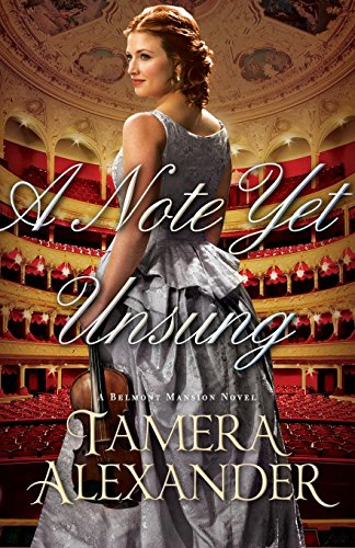 A Note Yet Unsung (A Belmont Mansion Novel) Tamera Alexander