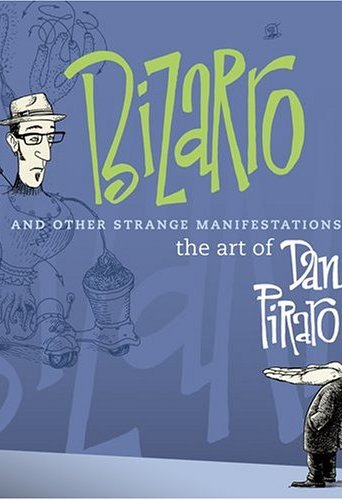 Bizarro and Other Strange Manifestations of the Art of Dan Piraro