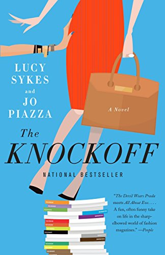 The Knockoff: A Novel Lucy Sykes, Jo Piazza
