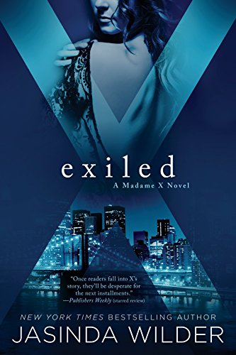 Exiled (A Madame X Novel) Jasinda Wilder