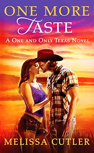One More Taste: A One and Only Texas Novel Melissa Cutler