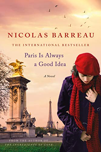 Paris Is Always a Good Idea: A Novel Nicolas Barreau