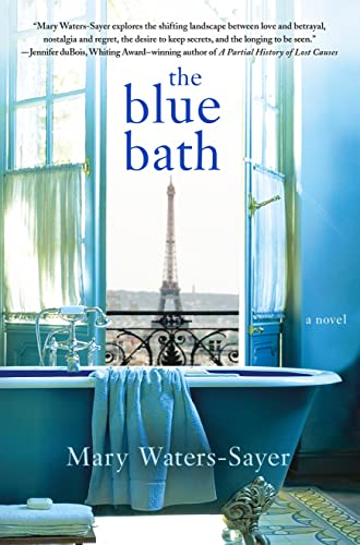The Blue Bath: A Novel Mary Waters-Sayer