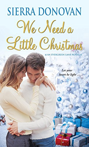 We Need a Little Christmas (Evergreen Lane Novels) Sierra Donovan