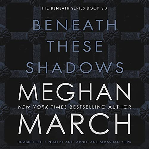 Beneath These Shadows Meghan March