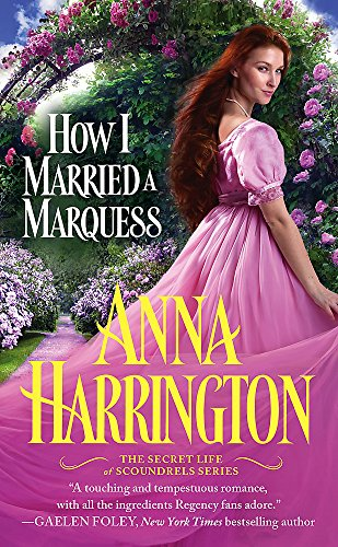 How I Married a Marquess (The Secret Life of Scoundrels) Anna Harrington