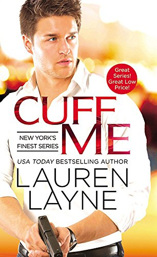 Cuff Me (New York's Finest) Lauren Layne