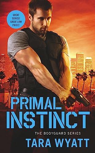Primal Instinct (Bodyguard) Tara Wyatt