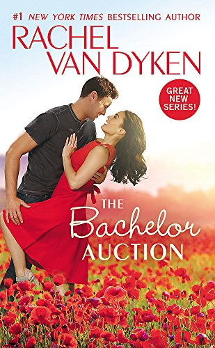 The Bachelor Auction (The Bachelors of Arizona) Rachel Van Dyken