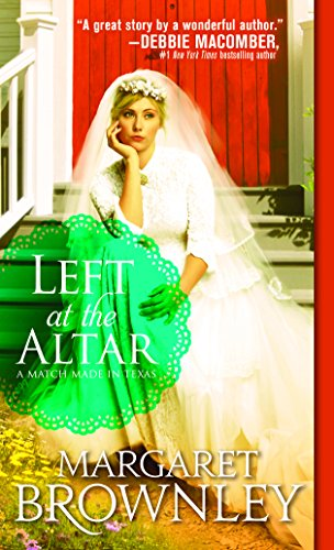 Left at the Altar (A Match Made in Texas) Margaret Brownley