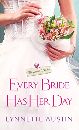 Every Bride Has Her Day (Magnolia Brides) Lynnette Austin