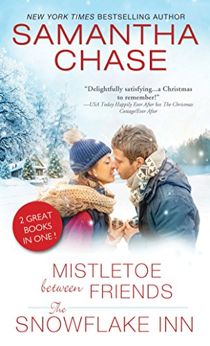 Mistletoe Between Friends / the Snowflake Inn Samantha Chase
