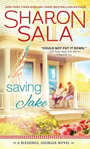 Saving Jake (Blessings, Georgia) Sharon Sala