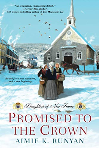 Promised to the Crown (Daughters of New France) Aimie Runyan
