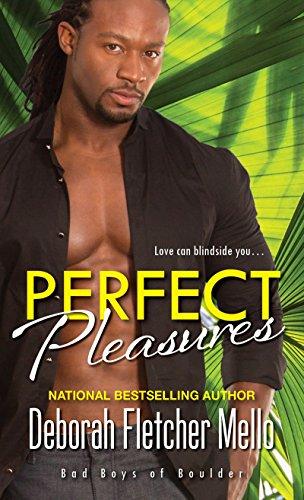 Perfect Pleasures (Bad Boys of Boulder) Deborah Fletcher Mello
