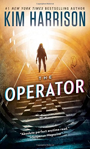 The Operator (The Peri Reed Chronicles) Kim Harrison