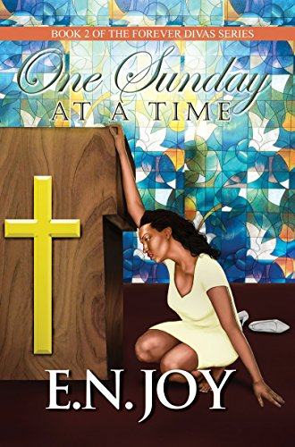One Sunday at a Time: Book 2 of Forever Divas Series E. N. Joy