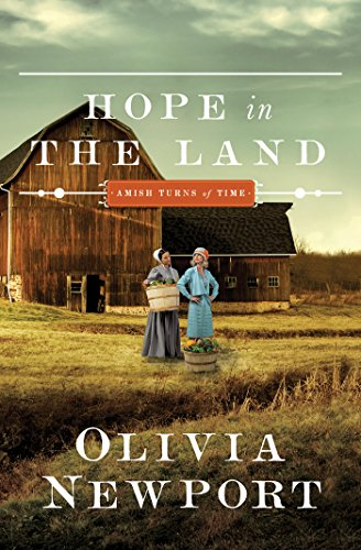 Hope in the Land (Amish Turns of Time) Olivia Newport