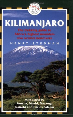 The Trekking Guide to Africa's Highest Mountain - 2nd Edition; Now includes Mount Meru