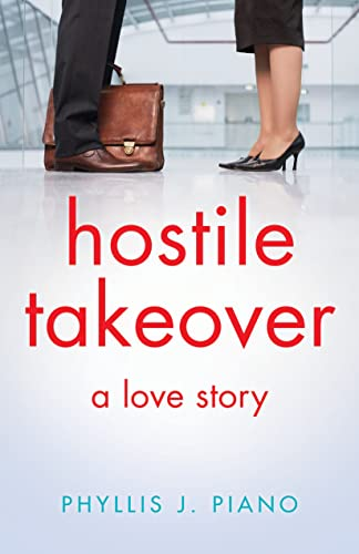 Hostile Takeover: A Love Story Phyllis Piano