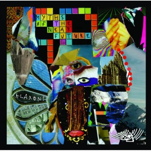 Klaxons - Myths Of The Near Future sleeve