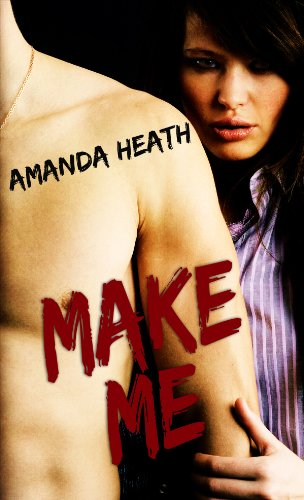 Make Me (Make or Break Book 1)