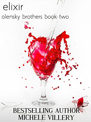 Elixir (Olensky Brothers Book Two) Villery, Michele
