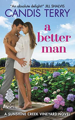 A Better Man: A Sunshine Creek Vineyard Novel Candis Terry