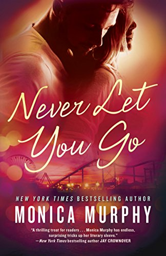 Never Let You Go Monica Murphy