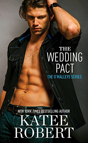 The Wedding Pact (The O'Malleys Book 2) Katee Robert