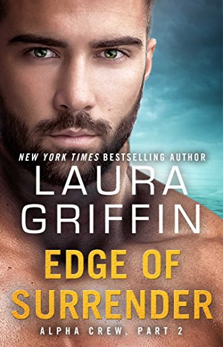 Edge of Surrender: Alpha Crew Part II Laura Griffin