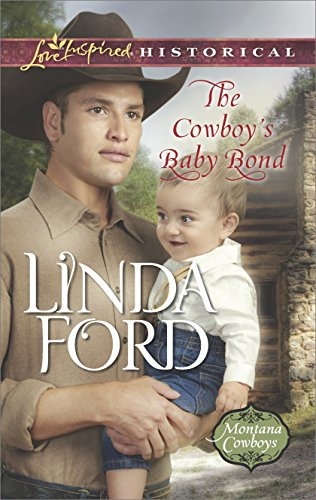 The Cowboy's Baby Bond (Montana Cowboys) Linda Ford