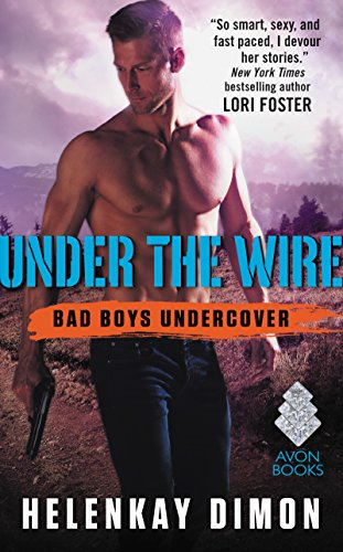 Under the Wire: Bad Boys Undercover HelenKay Dimon