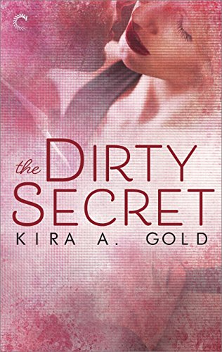 The Dirty Secret Kira A. Gold