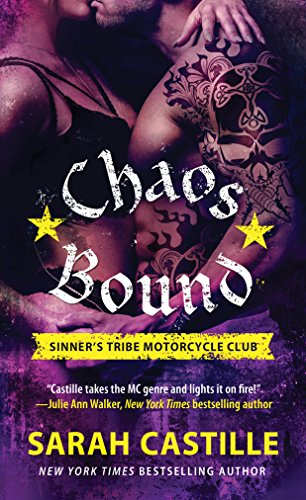 Chaos Bound: Sinner's Tribe Motorcycle Club (The Sinner's Tribe Motorcycle Club Book 4) Sarah Castille