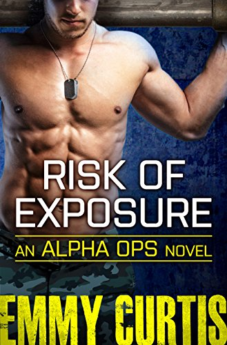 Risk of Exposure (Alpha Ops) Emmy Curtis