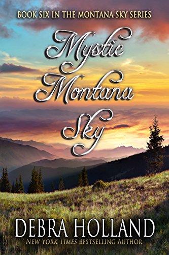 Mystic Montana Sky (The Montana Sky Series Book 6) Debra Holland