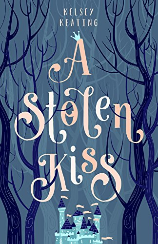 A Stolen Kiss (The Stolen Royals Book 1)