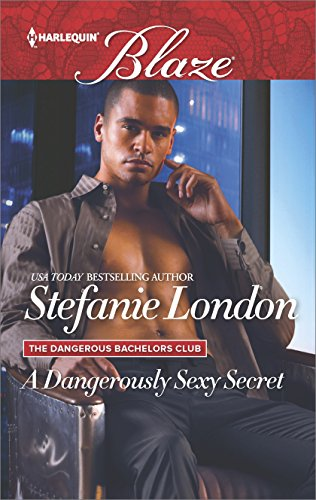 A Dangerously Sexy Secret Stefanie London