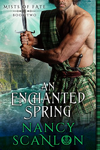 An Enchanted Spring: Mists of Fate - Book Two Nancy Scanlon