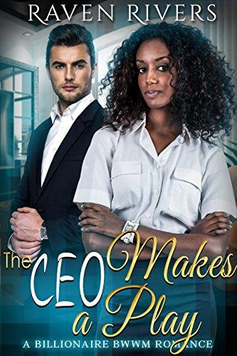 The CEO Makes a Play: BWWM Billionaire Romance