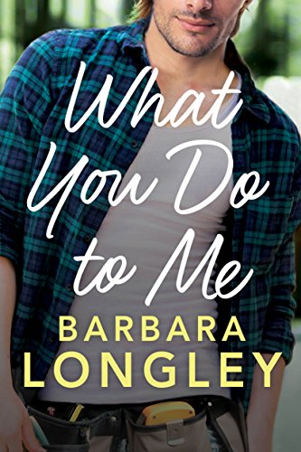 What You Do to Me Barbara Longley