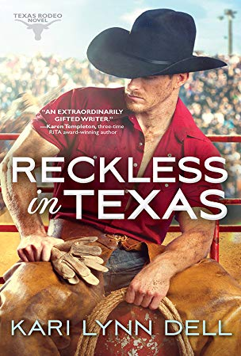 Reckless in Texas (Texas Rodeo) Kari Lynn Dell