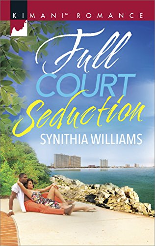 Full Court Seduction (Kimani Romance) Synithia Williams