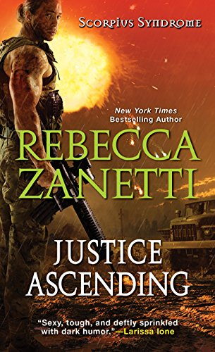 Justice Ascending (The Scorpius Syndrome) Rebecca Zanetti