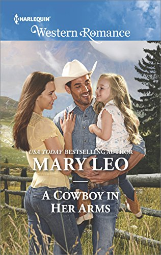 A Cowboy in Her Arms (Harlequin Western Romance) Leo, Mary